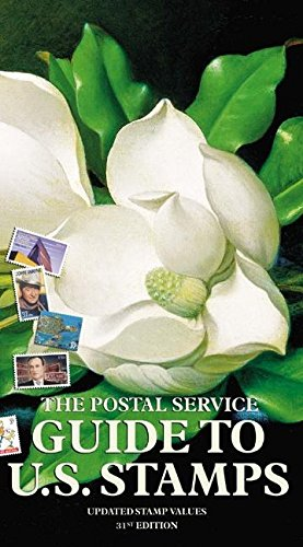 Postal Service Guide to U.S. Stamps 31st Edition, The