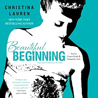 Beautiful Beginning                   By:                                                                                                                                 Christina Lauren                               Narrated by:                                                                                                                                 Grace Grant,                                                                                        Sebastian York                      Length: 4 hrs and 46 mins     1,125 ratings     Overall 4.5