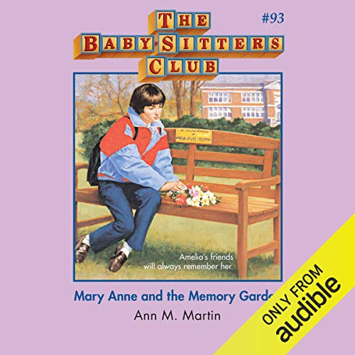Mary Anne and the Memory Garden                   De :                                                                                                                                 Ann M. Martin                               Lu par :                                                                                                                                 Emily Bauer                      Durée : 3 h et 24 min     Pas de notations     Global 0,0