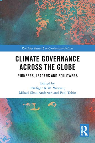 Climate Governance across the Globe: Pioneers, Leaders and Followers (Routledge Research in Comparative Politics) (English Edition)