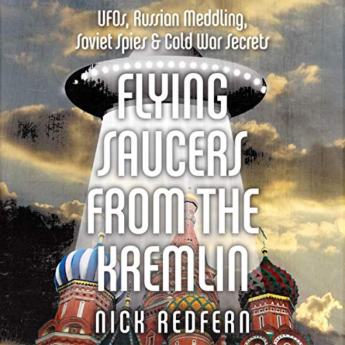 Flying Saucers from the Kremlin Audiobook By Nick Redfern cover art