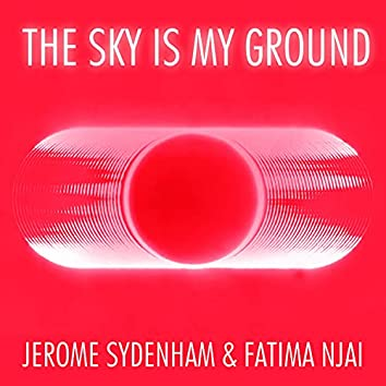The Sky Is My Ground