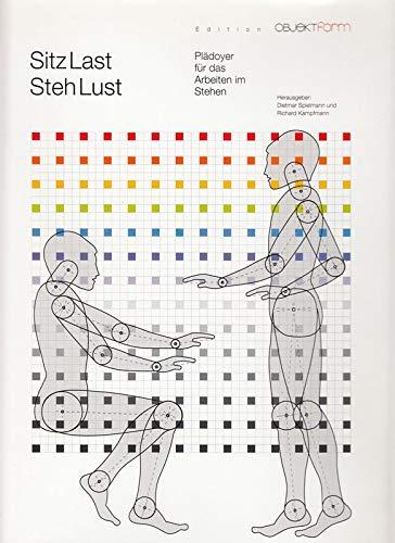 Sitzlast - Stehlust: Plädoyer für das...