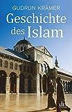 Geschichte des Islam - Gudrun Krämer