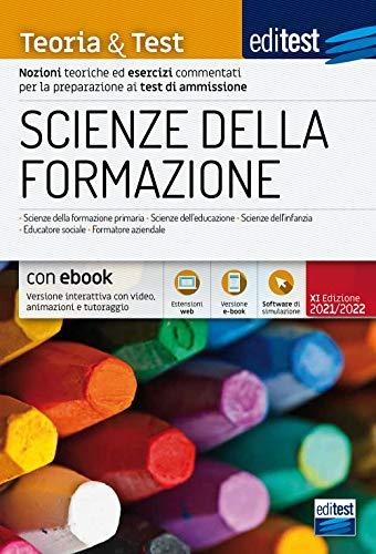 Scienze della formazione. Teoria & test. Nozioni teoriche ed esercizi commentati per la preparazione...