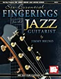 Mel Bay Six Essential Fingerings for the Jazz Guitarist (The Jimmy Bruno Jazz Guitar Series) by Jimmy Bruno(2002-05-03)