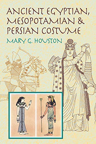 Compare Textbook Prices for Ancient Egyptian, Mesopotamian & Persian Costume Dover Fashion and Costumes 2nd Edition ISBN 9780486425627 by Houston, Mary G.