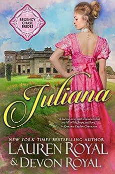 Juliana: A Sweet Regency Romance (Regency Chase Brides Book 2) by [Lauren Royal, Devon Royal]