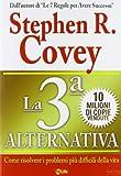 La 3ª alternativa. Come risolvere i problemi più difficili della vita