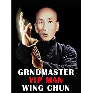 Grandmaster Yip Man Wing Chun:Videomesum