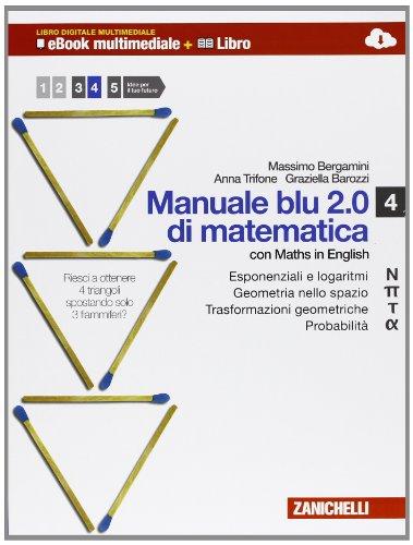 Manuale blu 2.0 di matematica. Multimediale. Per le Scuole superiori. Con e-book. Con espansione online (Vol. 4)