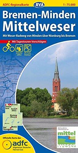 ADFC-Regionalkarte Bremen-Minden Mittelweser mit Tagestouren-Vorschlägen, 1:75.000, reiß- und wetterfest, GPS-Tracks Download: Mit Weser-Radweg, von ... (ADFC-Regionalkarte 1:75000)