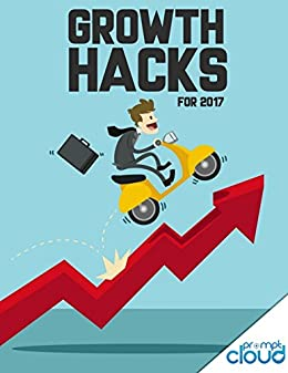 Growth Hacks for 2017: Your guide to grow your business by [PromptCloud Technologies]