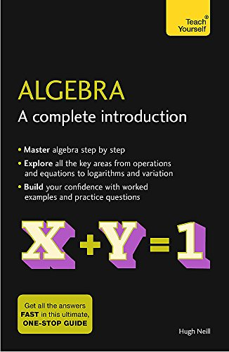 Algebra: A Complete Introduction: The Easy Way to Learn Algebra (Teach...