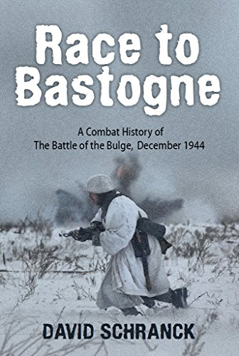 Race to Bastogne :  A Combat History of the Battle of the Bulge, December 1944 (Key Battles of the Second World War Book 2) (English Edition)