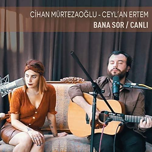 Cihan Mürtezaoğlu & Ceyl'an Ertem