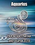 Aquarius Horoscope Planner and Journal 2019: A Way to Plan and Improve Life Day by Day