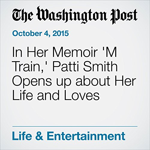In Her Memoir 'M Train,' Patti Smith Opens up about Her Life and Loves audiobook cover art