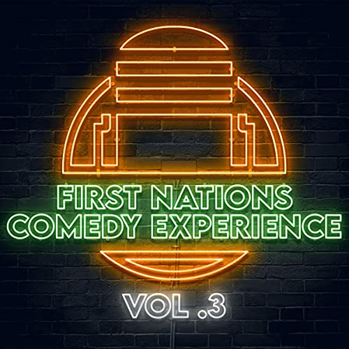 First Nations Comedy Experience: Vol. 3 cover art