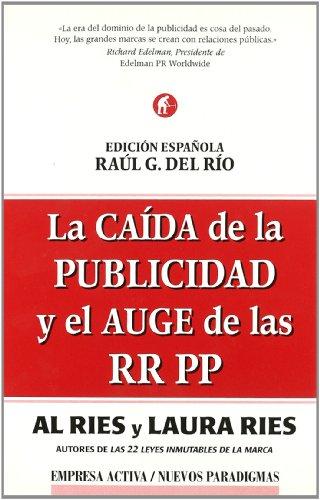 La caída de la publicidad y el auge de las RR.PP (Nuevos paradigmas)