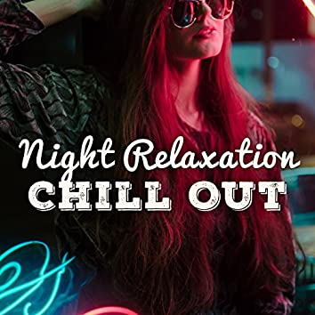 Night Relaxation Chill Out