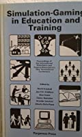 Simulation-Gaming in Education & Training: Proceedings of the International Simulation and Gaming Association's 18th International Conference