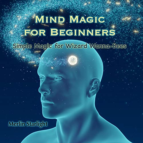 Mind Magic for Beginners: Simple Magic for Wizard Wanna-Bees cover art