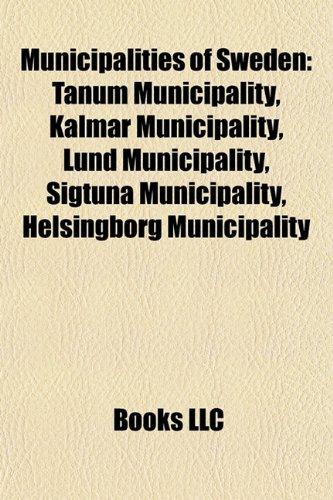 Municipalities of Sweden: Tanum Municipality, Kalmar Municipality, Lund Municipality, Sigtuna Municipality, Helsingborg Municipality, Västerås ... Sundsvall Municipality, Motala Municipality