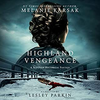 Highland Vengeance     The Celtic Blood Series, Book 3              Written by:                                                                                                                                 Melanie Karsak                               Narrated by:                                                                                                                                 Lesley Parkin                      Length: 10 hrs and 58 mins     Not rated yet     Overall 0.0