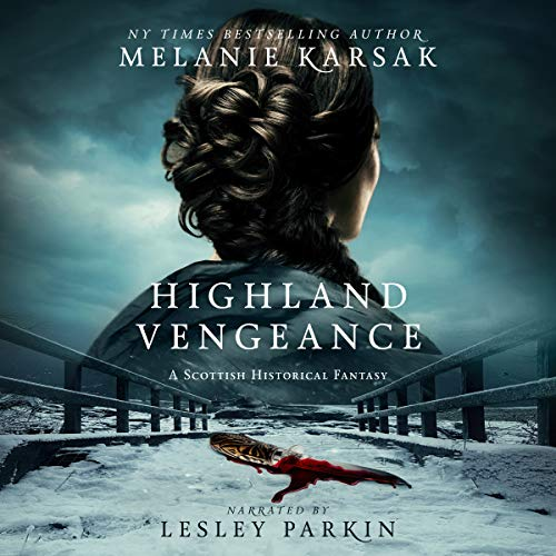 Highland Vengeance     The Celtic Blood Series, Book 3              By:                                                                                                                                 Melanie Karsak                               Narrated by:                                                                                                                                 Lesley Parkin                      Length: 10 hrs and 58 mins     2 ratings     Overall 4.0