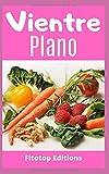 Vientre Plano: Guía para perder peso y aplanar el vientre con ayuno intermitente y yoga sin recetas especiales