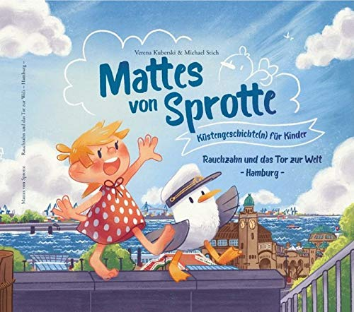 Mattes von Sprotte, Küstengeschichte(n) für Kinder: Rauchzahn und das Tor zur Welt - Hamburg -