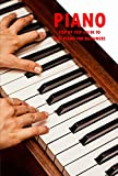 Piano: Step By Step Guide to Play Piano for Beginners: How To Play Piano Book (English Edition)