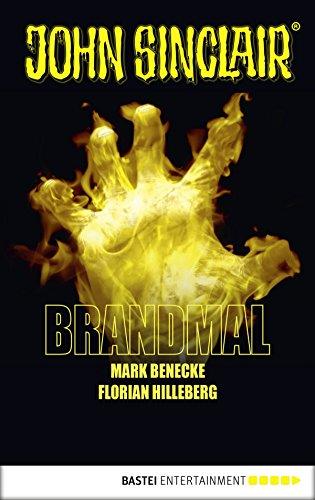 Brandmal: Ein John Sinclair Roman (John Sinclair Romane 1)