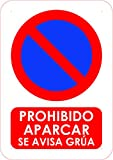 Cartel prohibido aparcar o placa prohibido aparcar La placa prohibido aparcar se avisa a grua es un elemento muy alertante para evitar aparcamiento Esta Placa se avisa grua o cartel se avisa a grua est/á Fabricado en Forex PVC de 3mm de 30cm x 20cm