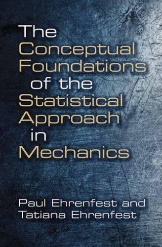 The Conceptual Foundations of the Statistical Approach in Mechanics (Dover Books on Physics & Chemistry) (Dover Books on Physics and Chemistry)