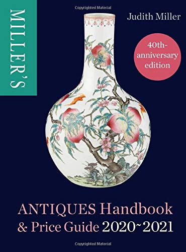 Compare Textbook Prices for Miller's Antiques Handbook & Price Guide 2020-2021 Anniversary Edition ISBN 9781784726102 by Miller, Judith