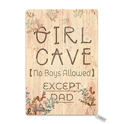 Girl Cave No Boys Allowed Except Dad 8X12 Inch Retro Look Tin Decoration Plaque Sign for Home Kitchen Bathroom Farm Garden Garage Inspirational Quotes Wall Decor