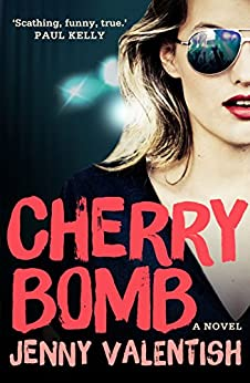 Cherry Bomb: A Novel by [Jenny Valentish]