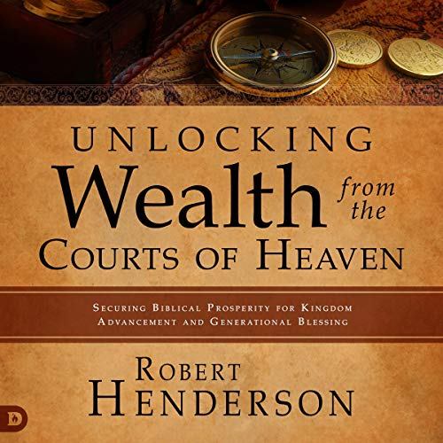 Unlocking Wealth from the Courts of Heaven cover art