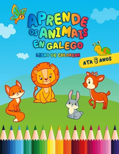 Aprende os animais en Galego Libro de colorea: Para nenos de ata 6 anos