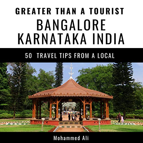 Greater Than a Tourist - Bangalore Karnataka India Audiobook By Mohammed Ali, Greater Than a Tourist cover art