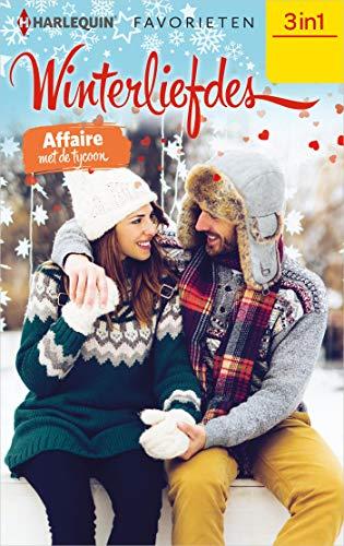 Winterliefdes - Affaire met de tycoon (3in1 Favorieten Book 677) (Dutch Edition)
