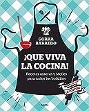 Que viva la cocina!: Recetas caseras y fciles para todos los bolsillos (Sabores)