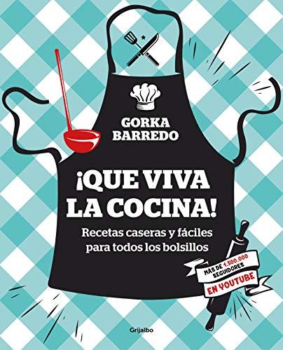 ¡Que viva la cocina!: Recetas caseras y fáciles para todos los bolsillos (Cocina casera)