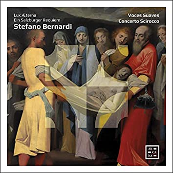 Bernardi: Lux Æterna. Ein Salzburger Requiem