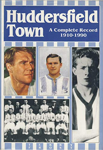 Huddersfield Town: A Complete Record, 1908-90
