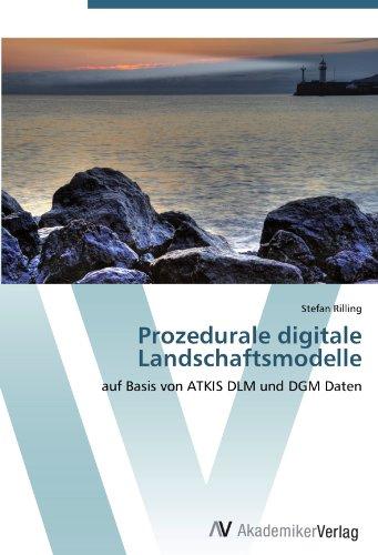 Prozedurale digitale Landschaftsmodelle: auf Basis von ATKIS DLM und DGM Daten