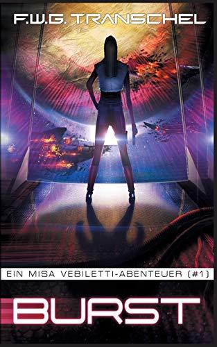 Burst (I): Ein Misa Vebiletti-Abenteuer (#1)