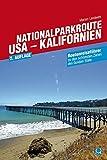 Nationalparkroute USA - Kalifornien: Routenreiseführer